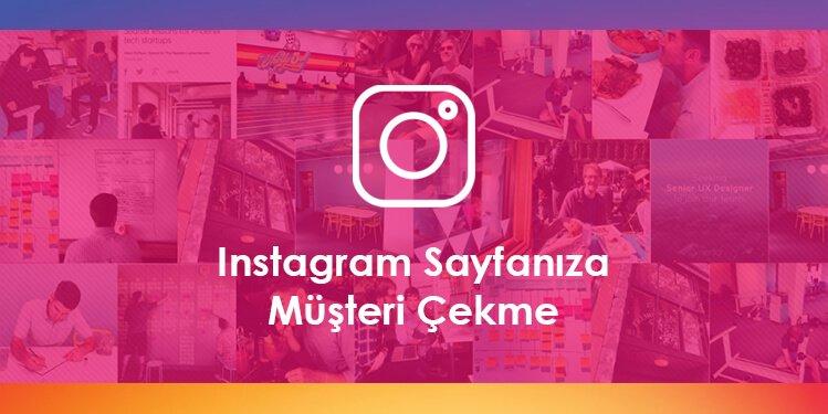 Instagram Sayfanıza Müşteri Çekme